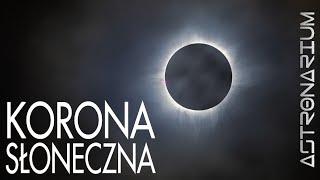 Korona słoneczna - Astronarium odc. 80