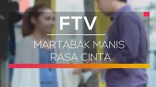 FTV SCTV - Martabak Manis Rasa Cinta