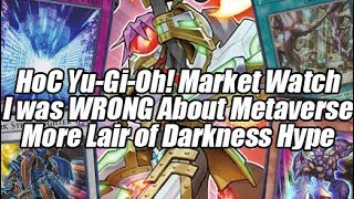 HoC Yu-Gi-Oh! Market Watch - I Was Wrong About MetaVerse! More Lair of Darkenss Hype!