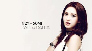 How Would Itzy Somi Sing DALLA DALLA - ITZY Line Distribution.mp3