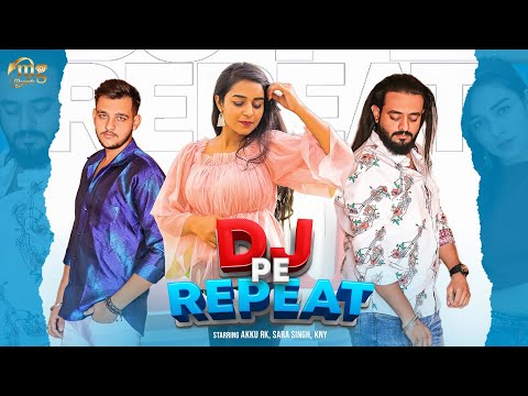 Download Dj Pe Repeat ( Official Video )   Sara Singh   Akku Rk   Kny   New Haryanvi Dj Song 2021