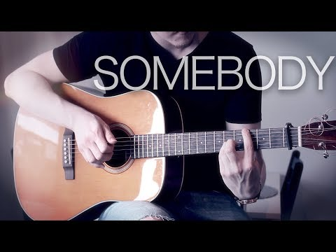 The Chainsmokers, Drew Love - Somebody - Fingerstyle Guitar Cover