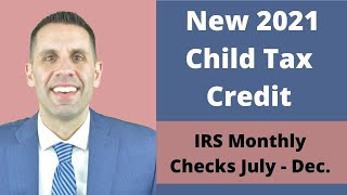 Higher 2021 Child Tax Credits - Monthly Payments From IRS Beginning July 1st