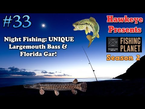 Fishing Planet S2 - Night Fishing: UNIQUE Largemouth Bass & Florida Gar!