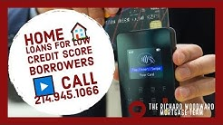 Home  loans for low credit score borrowers  | call 214.945.1066