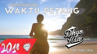 DHYO HAW - WAKTU PETANG Feat. Bilqis Atari (Official Music Video HD) New Album #Relaxdiatasperutbumi