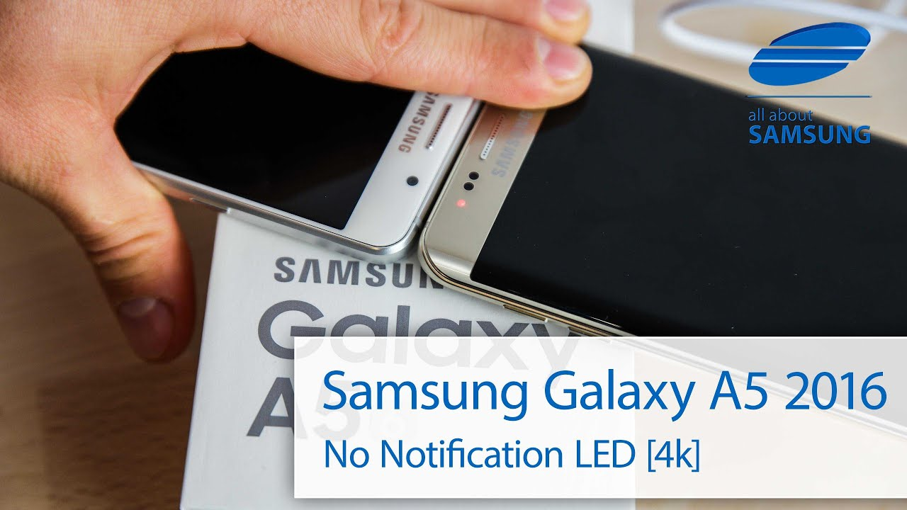 Samsung Galaxy A5 6 2016 Notification LED English 4k