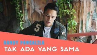 Randy Pangalila - Tak Ada Yang Sama