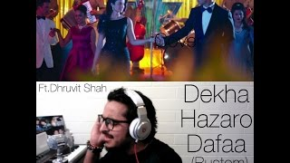 Download Hindi Video Songs - Dekha Hazaro Dafaa Cover | Rustom | Dhruvit Shah | Arijit Singh & Palak Mucchal