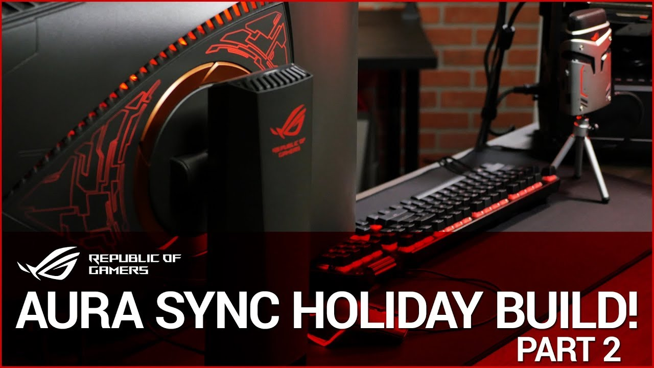 AURA SYNC Holiday Build - Part 2