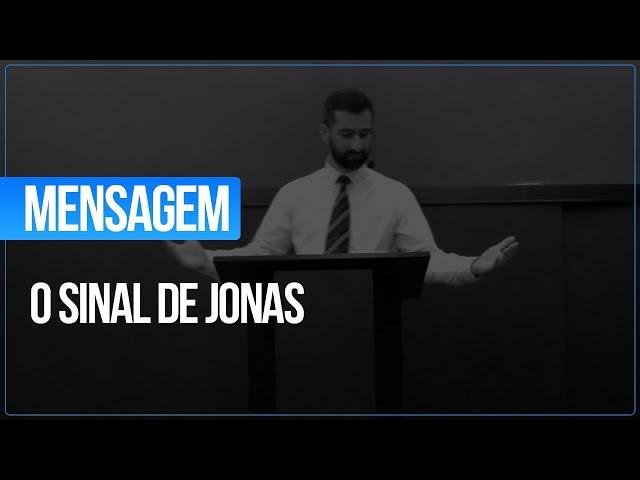 EXPOSIÇÃO EM JONAS 1 - O SINAL DE JONAS - SEMINARISTA ELISSON