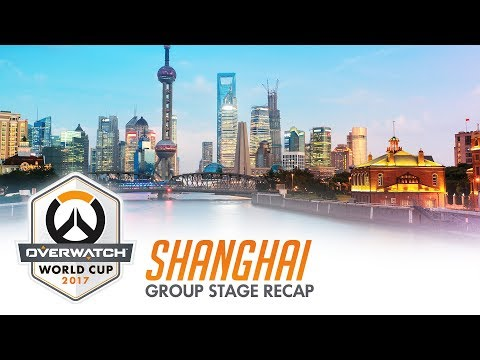 2017 Overwatch World Cup | Shanghai Group Stage Recap