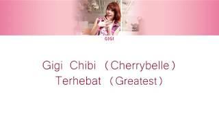 Gigi Chibi ( Cherrybelle ) - Terhebat ( Greatest ) Lyrics [ Color Coded English / Indo ]