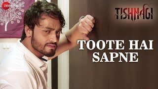 Toote Hai Sapne | Tishnagi | Qais Tanvee  Anushka Srivastava | Mohd Irfan | Gufy