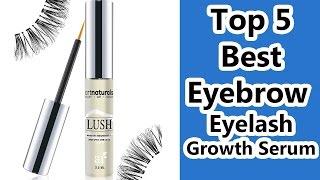 Top 5 Best Eyebrow Eyelash Growth Serum Reviews 2017, Best Eyebrow Growth Serum