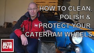 Caterham Wheels & Suspension - How to Clean, Polish & Protect with Autoglym