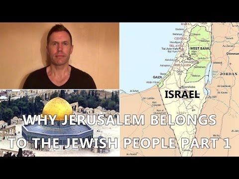 Part 1 - Why Jerusalem Belongs To The Jewish People - מדוע ירושלים שייכת לעם היהודי