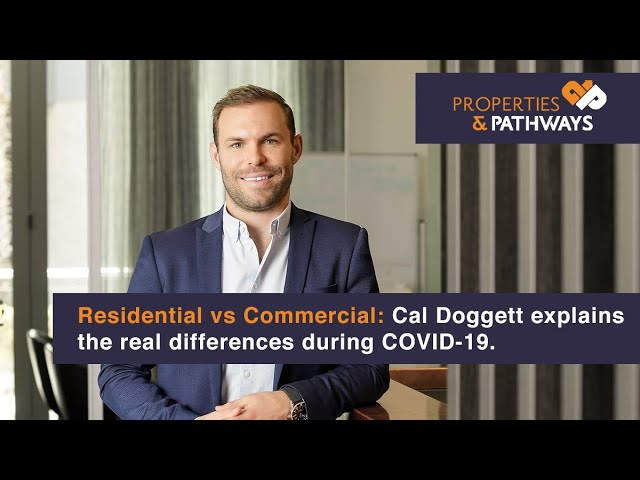 Residential vs Commercial Property During COVID-19 | Cal Doggett Explains