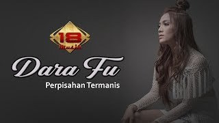 Download Lagu DARA FU - Perpisahan Termanis (Official Music Video) mp3
