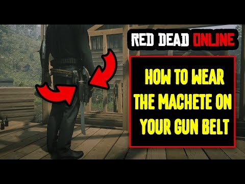 Red Dead Online || How To Wear The Machete On Your Gun Belt