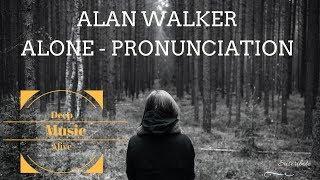 Alan Walker - Alone | PRONUNCIACIÓN