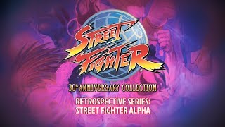 Street Fighter 30th Anniversary Collection – Retrospective Series: Street Fighter Alpha