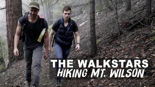 The Walkstars: Hiking Mt. Wilson (10 Years Later)