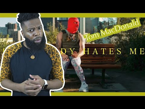 Tom MacDonald - Everybody Hates Me | Reaction