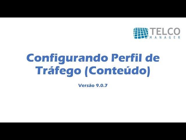 [TUTORIAL] Configurando Perfil de Tráfego no TRAFip - Conteúdo