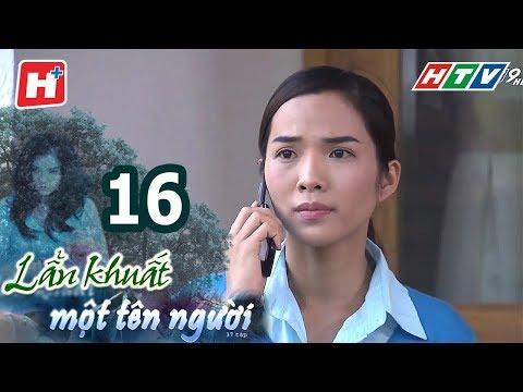 Lẩn Khuất Một Tên Người – Tập 16   Phim Tâm Lý Việt Nam Hay Nhất 2017