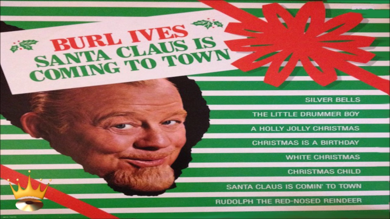 Burl Ives - Santa Claus Is Coming To Town - YouTube