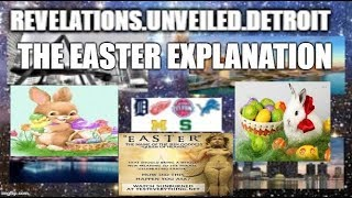 The EASTER Explanation--ISHTAR