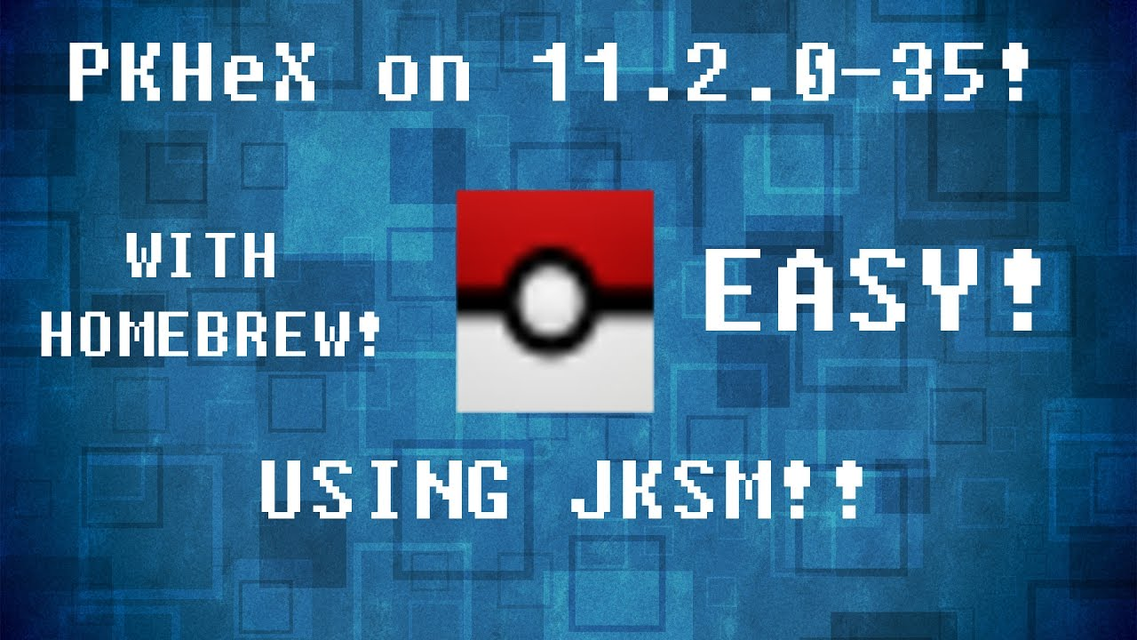 How to use PKHeX with JKSM Homebrew FW 11 2 0-35! (3DS)