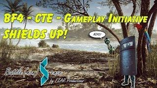 BF4 Shields Up (CTE Gameplay Initiative)