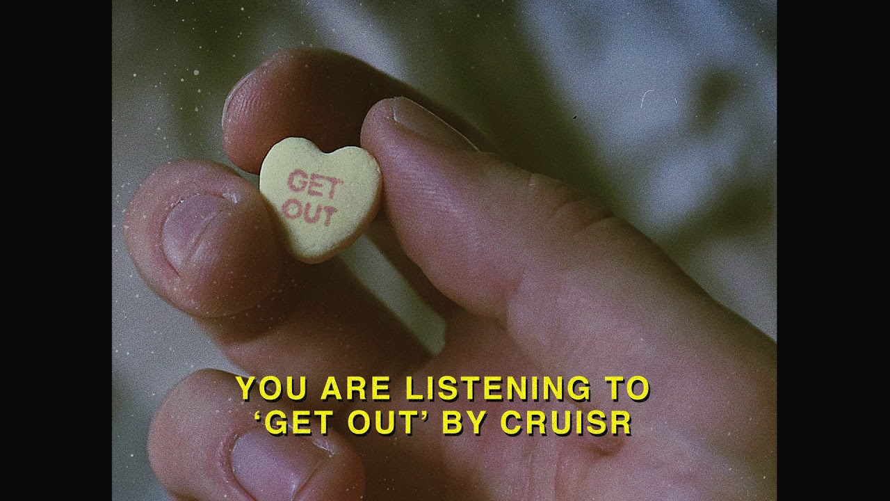 cruisr-get-out-official-audio-cruisr