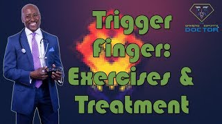 Trigger Finger: Exercises and Treatment