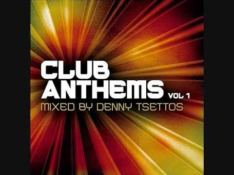 Club Anthems Vol. 1 - Mixed By Denny Tsettos