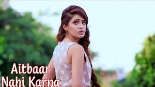 Aitbaar Nahi Karna (Female Version) | Deepshikh | Heart Touching Sad Emotional Video Song 2018