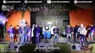 Javier Rosas Con Banda En Vivo 2017 - El Justiciero