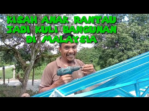 Kisah Anak Rantau TKI Malaysia pekerja bangunan