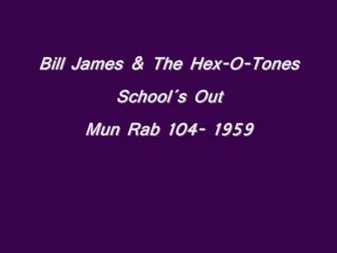 Bill James & Hex-o Tones - school´s out