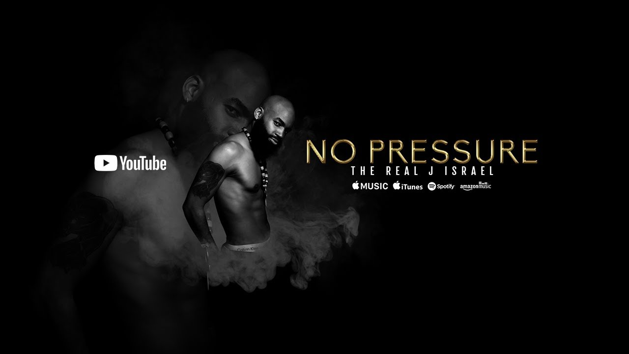 The Real J Israel - No Pressure [Official Music Video 2020]
