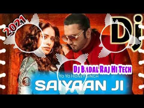 dj-rajkamal-basti-saiyaan-ji-|-dj-remix-song-|-yo-yo-honey-singh-|-new-song-2021-dj-badal-raj-hi-tec