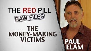 The Money-Making Victims   Paul Elam #RPRF