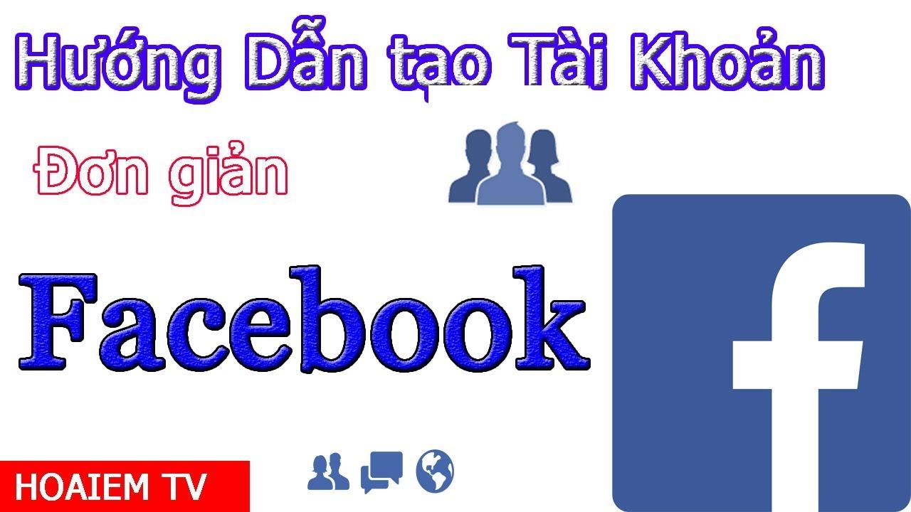 Hướng dẫn Tạo Tài Khoản Facebook đơn giản | How to Create Facebook