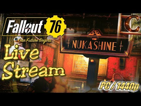 Fallout 76 Let's Play Live Stream, PC/1440p: BEER, WINE, AND NUKASHINE! (Wild Appalachia DLC)