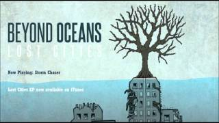 Storm Chaser - Beyond Oceans - Lost Cities EP