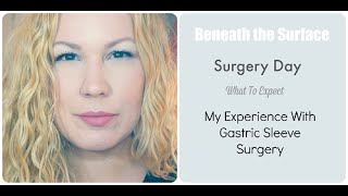 Surgery Day - What to expect!  My Experience with Gastric Sleeve Surgery WLS VSG