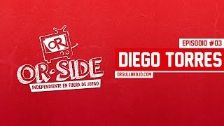 #ORside - Capítulo #03 - DIEGO TORRES