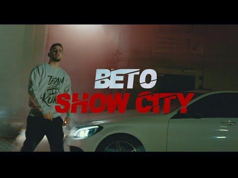 BETO - SHOW CITY (PROD.BY B.O BEATZ & CLAY)